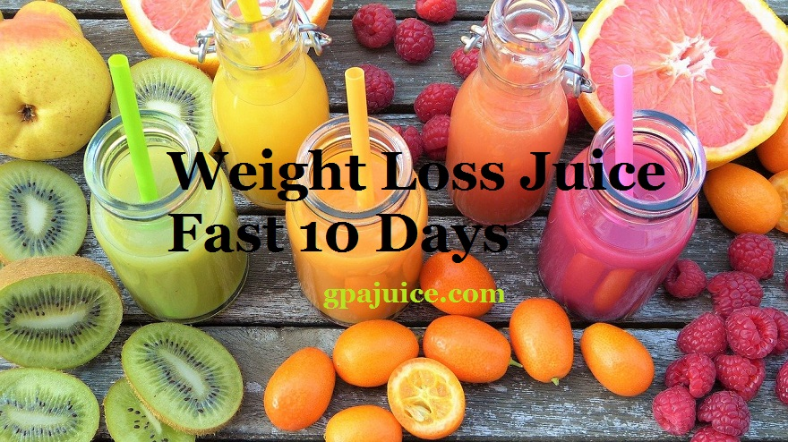 weight loss juice fast 10 days